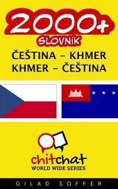 2000+ Čeština - Khmer Khmer - Čeština Slovník