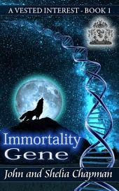 Immortality Gene: A Vested Interest 1