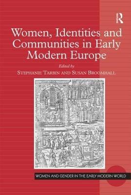 Women  Identities and Communities in Early Modern Europe PDF