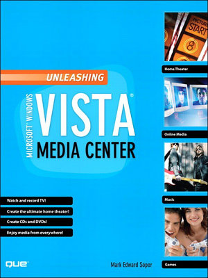 Unleashing Microsoft Windows Vista Media Center