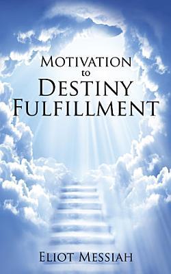 Motivation to Destiny Fulfillment