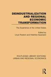 Deindustrialization and Regional Economic Transformation: The Experience of the United States