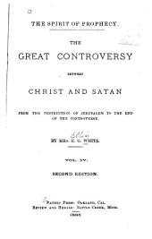 The Spirit of Prophecy: The Great Controversy Between Christ and Satan, Volume 4
