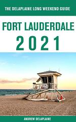 For Lauderdale - The Delaplaine 2021 Long Weekend Guide