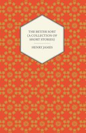 The Better Sort (A Collection of Short Stories)