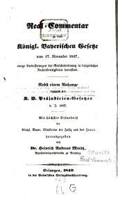 Real-Commentar zu dem K. B. Gesetze von 17. November 1837 einige Verbesserungen der Gerichtsordnung in bürgerlichen Streitigkeiten betreffend