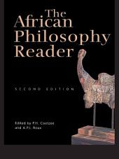 The African Philosophy Reader: Edition 2