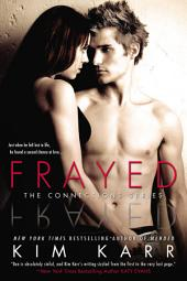 Frayed: The Connections Series