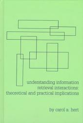 Understanding Information Retrieval Interactions: Theoretical and Practical Implications