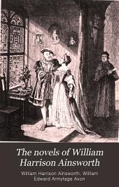 The Novels of William Harrison Ainsworth: Volume 1