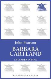 Barbara Cartland: Crusader in Pink