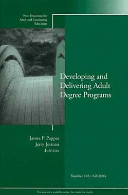 Developing and Delivering Adult Degree Programs