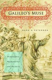 Galileo's Muse: Renaissance Mathematics and the Arts