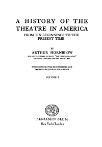 A History of the Theatre in America from Its Beginnings to the Present Time