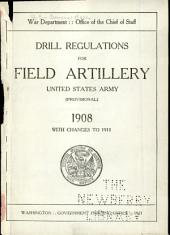 Drill regulations for field artillery, United States Army (provisional) 1908