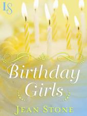 Birthday Girls: A Loveswept Classic Romance