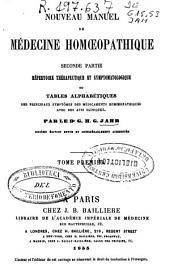 Nouveau manuel de médecine homoeopathique: Répertoire thérapeutique et symptomatologique.... Seconde partie, Volume1