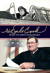 H. Dale Cook: Born to Serve Honorably
