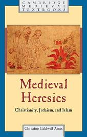 Medieval Heresies: Christianity, Judaism, and Islam