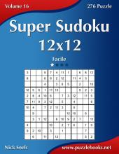 Super Sudoku 12x12 - Facile - Volume 16 - 276 Puzzle