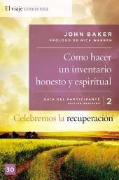 Celebremos la recuperación Guía 2: Cómo hacer un inventario honesto y espiritual: Un programa de recuperación basado en ocho principios de las bienaventuranzas