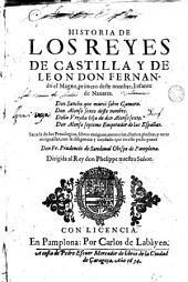 Historia de la reges de Castilla y de León: D. Fernando el Magno, D. Sancho, D. Alonso VI, D Urraca y D. Alonso VII...