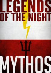 Legends of the Night - MYTHOS