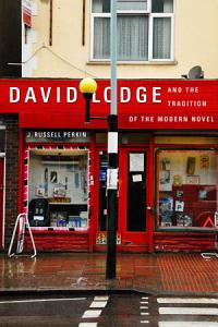 David Lodge and the Tradition of the Modern Novel PDF