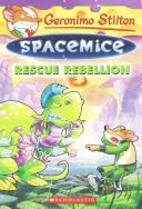 Rescue Rebellion  Geronimo Stilton Spacemice  5