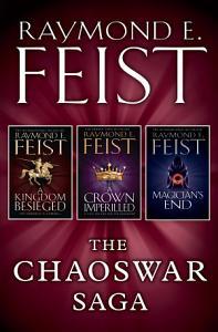 The Chaoswar Saga  A Kingdom Besieged  A Crown Imperilled  Magician   s End PDF
