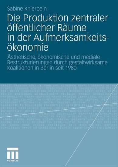 Die Produktion zentraler   ffentlicher R  ume in der Aufmerksamkeits  konomie PDF