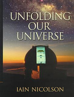 Unfolding Our Universe Book