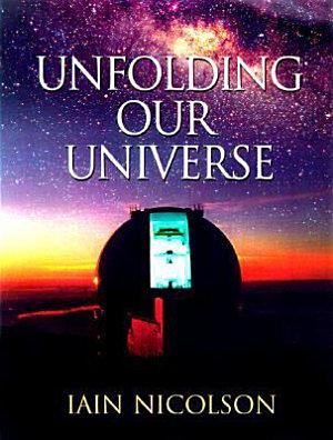 Unfolding Our Universe PDF