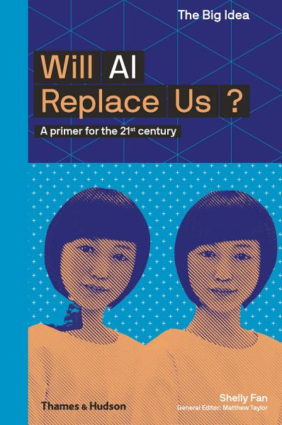 Download Will AI Replace Us  A Primer for the 21st Century  The Big Idea Series  Book