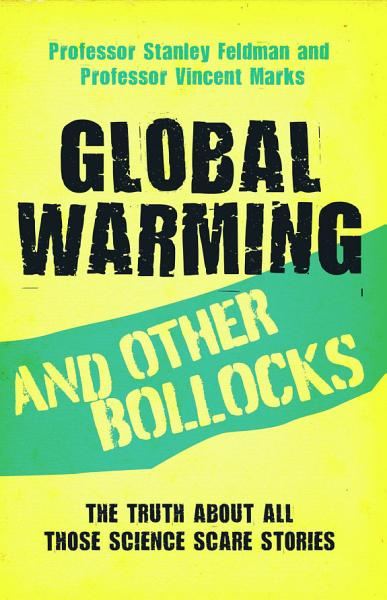 Global Warming and Other Bollocks Pdf Book