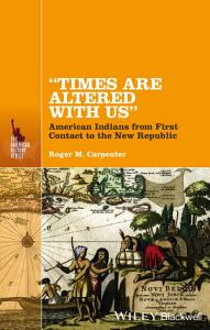 Times Are Altered with Us  Book