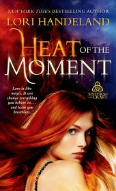 Heat of the Moment: Sisters of the Craft