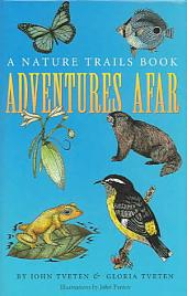 Adventures Afar: A Nature Trails Book