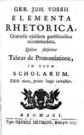 Elementa rhetorica, oratoriis ejusdem partitionibus accommodata
