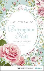 Daringham Hall - Die Entscheidung: Roman