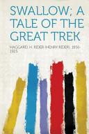 Swallow; A Tale of the Great Trek