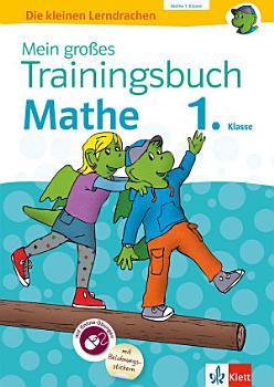 Klett Mein gro  es Trainingsbuch Mathematik 1  Klasse PDF