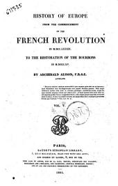 History of Europe from the Commencement of the French Revolution in 1789 to the Restauration of the Bourbons in 1815 Archibald Alison: Volume 5