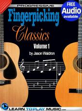 Fingerstyle Guitar Classics Volume 1: Teach Yourself How to Play Classical Guitar Sheet Music (Free Audio Available)