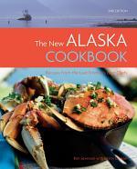 The New Alaska Cookbook, 2nd Edition