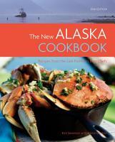 The New Alaska Cookbook  2nd Edition PDF