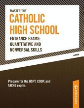 Master the Catholic High School Entrance Exams--Quantitative and Nonverbal Skills: Edition 16