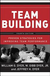 Team Building: Proven Strategies for Improving Team Performance, Edition 4