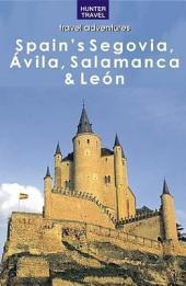 Spain's Segovia, Vila, Salamanca & Le N