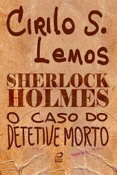 Sherlock Holmes - O caso do detetive morto